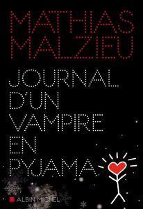 Journal d'un vampire en pyjama de Mathias Malzieu