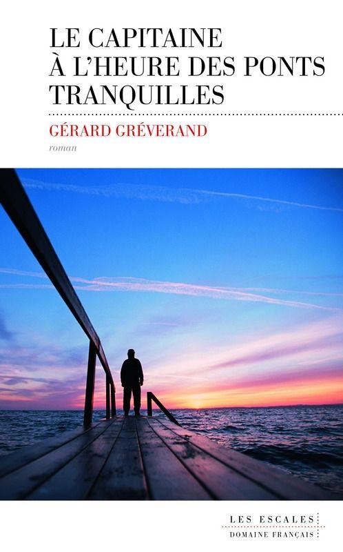 Capitaine-heure-ponts-tranquilles-Gérard-Gréverand