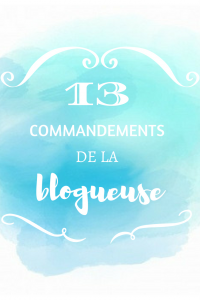 13-commandements-blogueuse