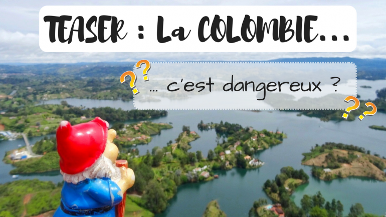 colombie-danger-mythe-ou-realite-video