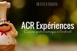 avis-restaurant-gastronomique-toulouse-ACR-Experiences