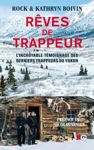 critique-Rêves-de-trappeur-boivin- livre-pour-voyageurs