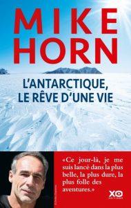 L'Antarctique le rêve d'une vie de Mike Horn notre avis