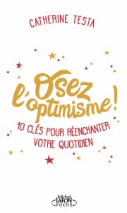 Chronique et avis sur Osez l'optimisme de Catherine Testa