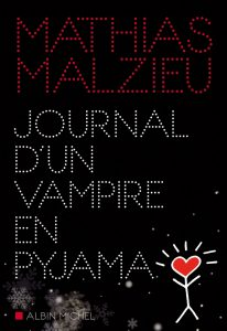 Chronique Journal d'un vampire en pyjama de Mathias Malzieu