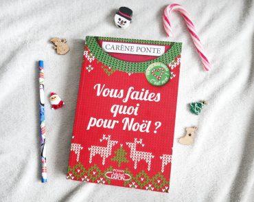 Chronique lecture Vous faites quoi pour Noël ? de Carène Ponte