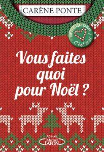 avis lecteur nouveau roman de Carène Ponte Vous faites quoi pour Noël ?
