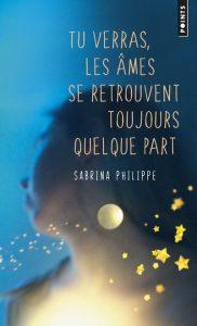 tu verras les âmes se retrouvent toujours quelque part - Sabrina Philippe- avis lecteur