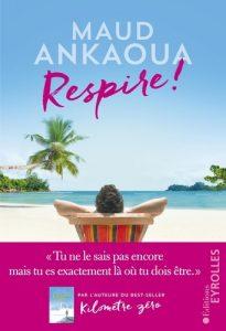 chronique lecture Respire de Maud Ankaoua
