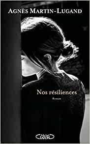 avis lecteur Nos résiliences Agnès Martin-Lugand