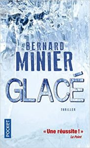 roman policier dans les Pyrénées Bernard Minier Glacé