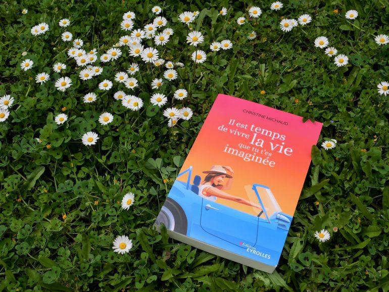 Avis lecteur roman Il est temps de vivre la vie que tu t'es imaginée